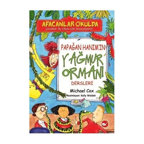 Afacanlar Okulda - Papağan Hanım'ın Yağmur Ormanı Dersleri - Michael Cox
