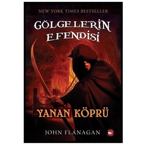 Gölgelerin Efendisi 2 - Yanan Köprü - John Flanagan