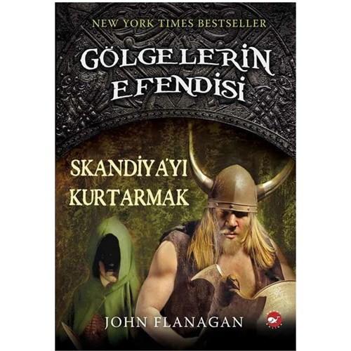 Gölgelerin Efendisi 4 - Skandiya'yı Kurtarmak - John Flanagan