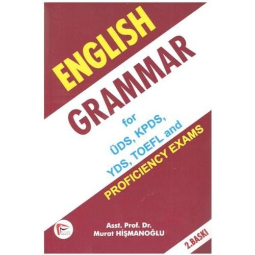 English Grammar For Üds, Kpds, Yds, Toefl And Proficiency Exams