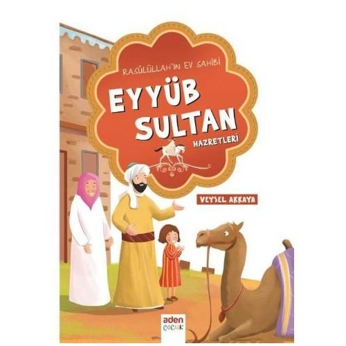 Rasulüllahın Ev Sahibi Eyyüb Sultan Hazretleri-Veysel Akkaya
