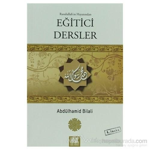 Rasullah''ın Hayatından Eğitici Dersler