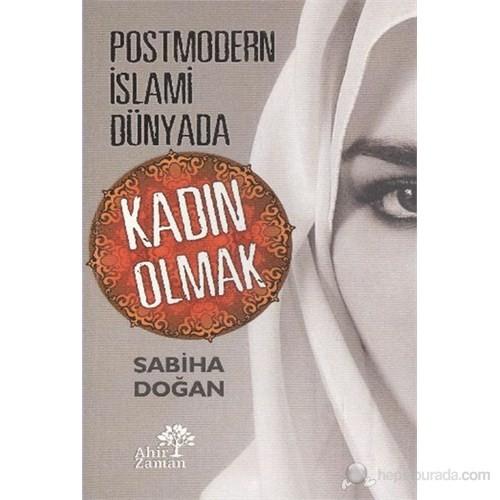 Postmodern İslami Dünyada Kadın Olmak