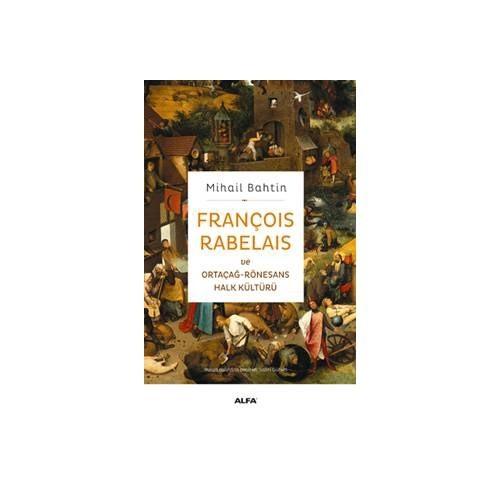 François Rabelais Ve Ortaçağ, Rönesans Halk Kültürü - Mihail Bahtin