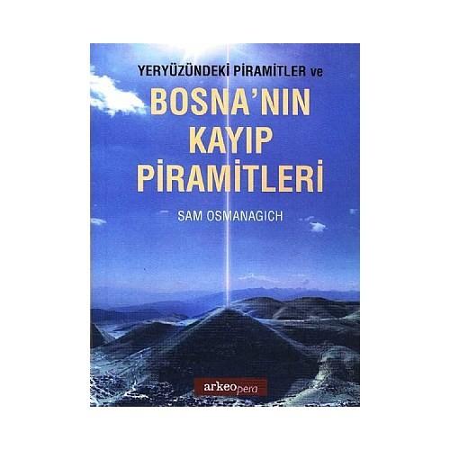 Yeryüzündeki Pramitler Ve Bosna'nın Kayıp Piramitleri