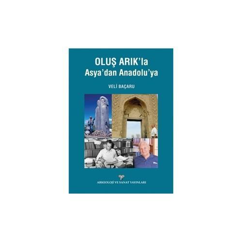 Oluş Arık'la Asyadan Anadoluya