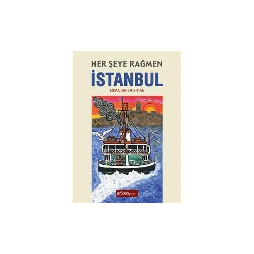 Her Şeye Rağmen İstanbul-Esma Zafer Ertan