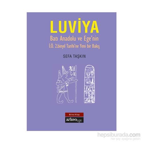 Luviya (Batı Anadolu Ve Ege'nin İö 2 Binyıl Tarihine Yeni Bir Bakış)
