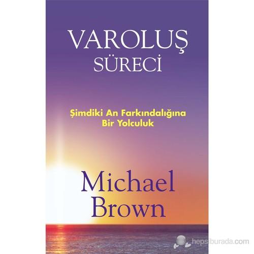 Varoluş Süreci - Michael Brown