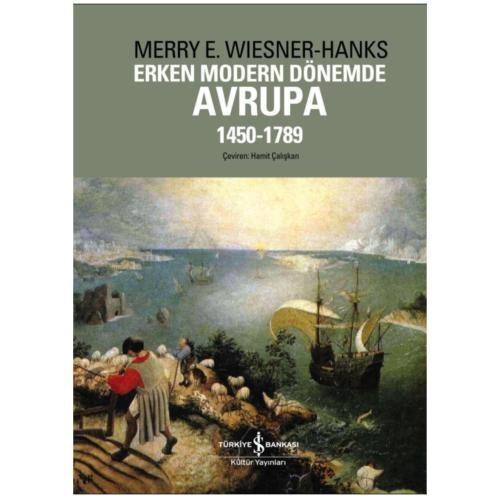 Erken Modern Dönemde Avrupa 1450 - 1789 - Merry E. Wiesner Hanks