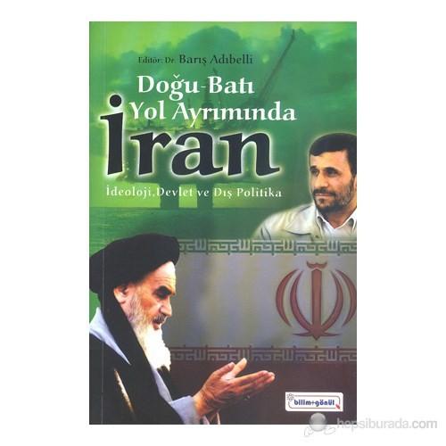 Doğu-Batı Yol Ayrımında İran