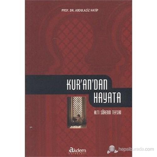 Kur'an'dan Hayata (Altı Surenin Tefsiri) - Abdulaziz Hatip