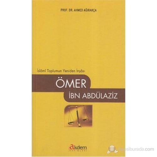 Ömer İbn Abdülaziz (İslami Toplumun Yeniden İnşası)