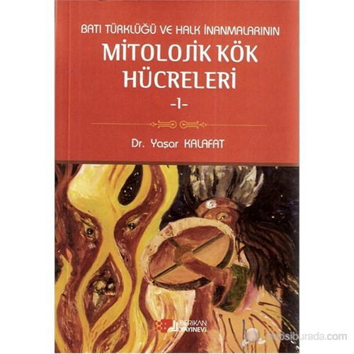 Batı Türklüğü ve Halk İnanmalarının Mitolojik Kök Hücreleri -1-