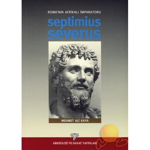 Roma'nın Afrikalı İmparatoru Septımıus Severus