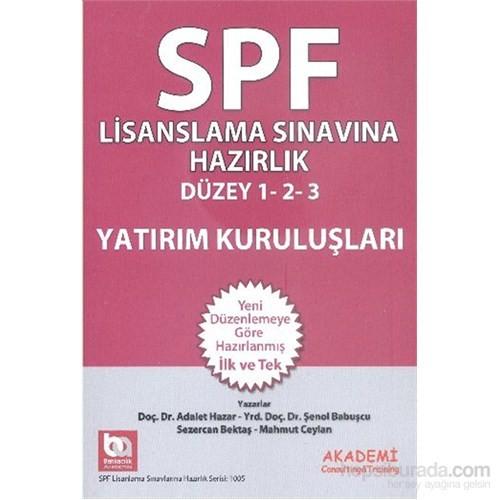Spf Lisanslama Sınavlarına Hazırlık Düzey 1-2-3 Yatırım Kuruluşları-Şenol Babuşcu