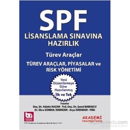 SPF Lisanslama Sınavlarına Hazırlık Türev Araçlar, Piyasalar ve Risk Yönetimi
