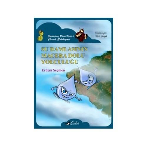 Su Damlasının Macera Dolu Yolculuğu-Erdem Seçmen