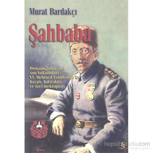 Şahbaba Osmanoğulları'nın son hükümdarı VI. Mehmed Vahideddin'in - Murat Bardakçı