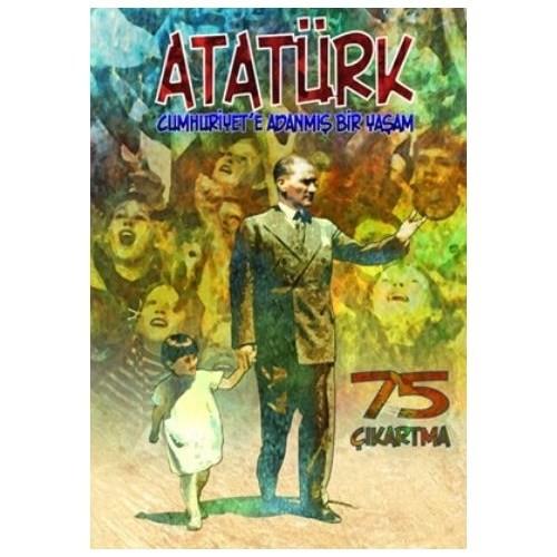 Cumhuriyete Adanmış Bir Yaşam Çıkartmalarla Atatürk
