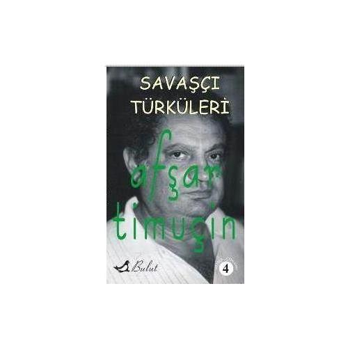 Savaşçı Türküleri 4