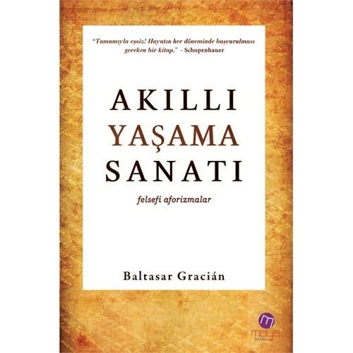 Akıllı Yaşama Sanatı - Baltasar Gracian