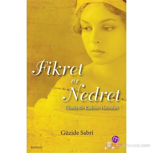 Fikret Ve Nedret - (Ölmüş Bir Kadının Hatıraları)-Güzide Sabri