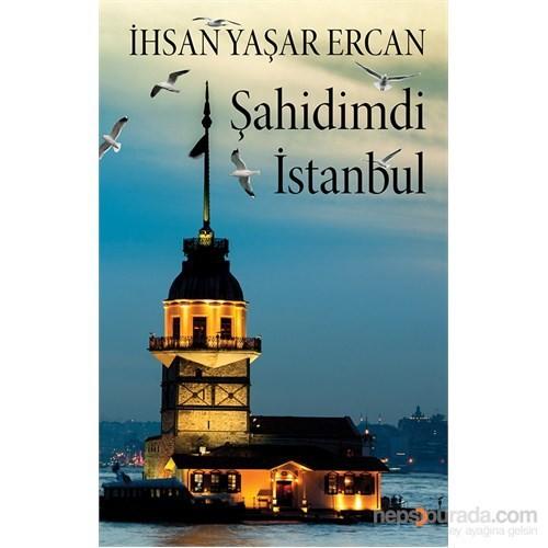 Şahidimdi İstanbul-İhsan Yaşar Ercan