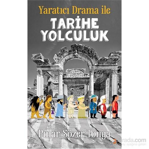 Yaratıcı Drama İle Tarihe Yolculuk-Pınar Sözer Tonga