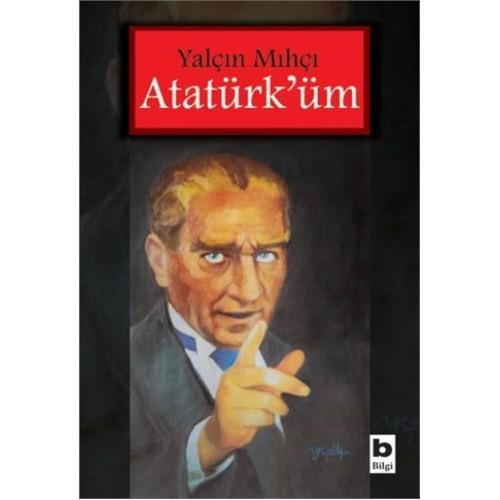 Atatürk'Üm-Yalçın Mıhçı