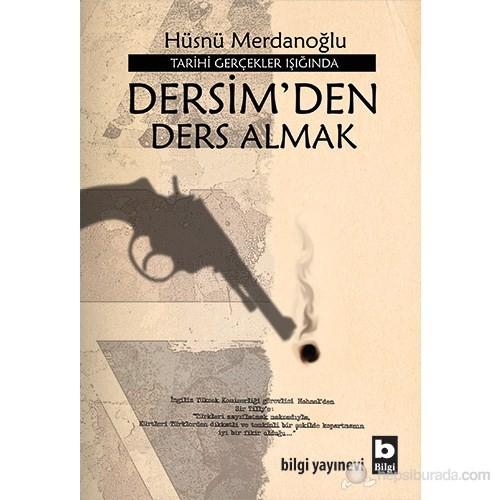 Tarihi Gerçekler Işığında Dersim'Den Ders Almak-Hüsnü Merdanoğlu