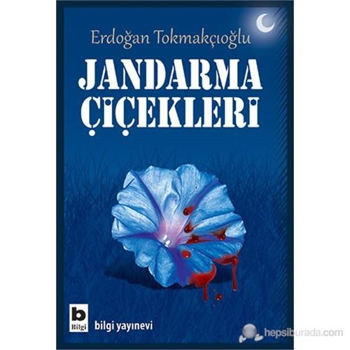 Jandarma Çiçekleri-Erdoğan Tokmakçıoğlu