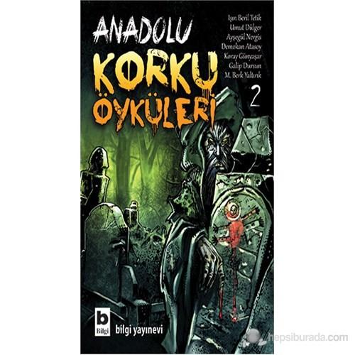 Anadolu Korku Öyküleri - 2 - M. Berk Yaltırık