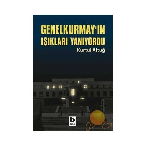 GENELKURMAY'IN IŞIKLARI YANIYORDU
