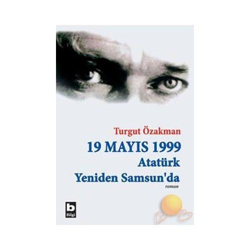19 Mayıs 1999 Atatürk Yeniden Samsun'da (Birleştirilmiş 2 Cilt) - Turgut Özakman