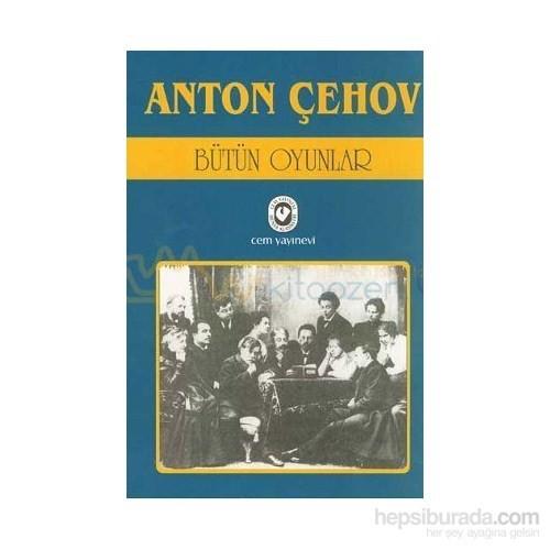Anton Çehov Bütün Oyunlaır 1-2-3-Anton Pavloviç Çehov