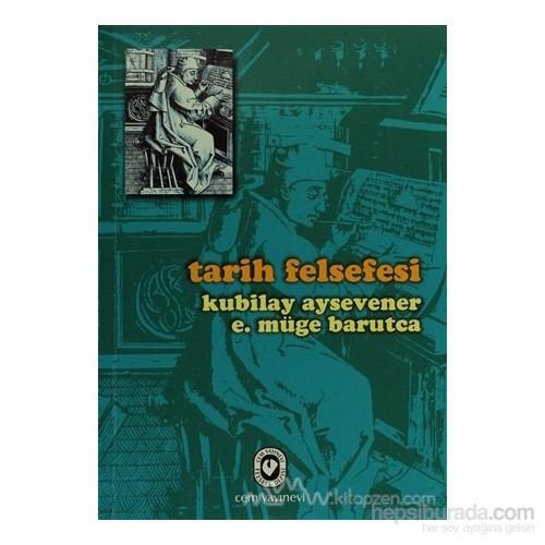 Tarih Felsefesi - E. Müge Barutca