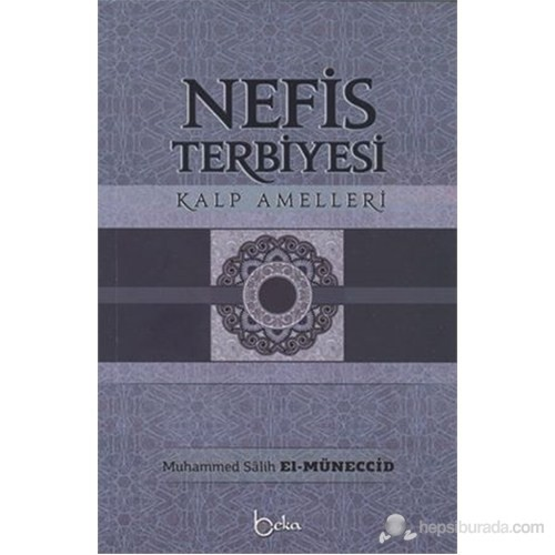 Nefis Terbiyesi - Kalp Amelleri (silsiletü Amalil Kulub)