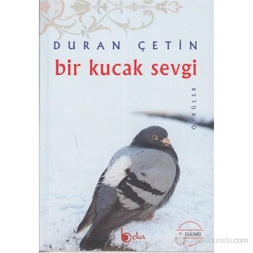 Bir Kucak Sevgi-Duran Çetin