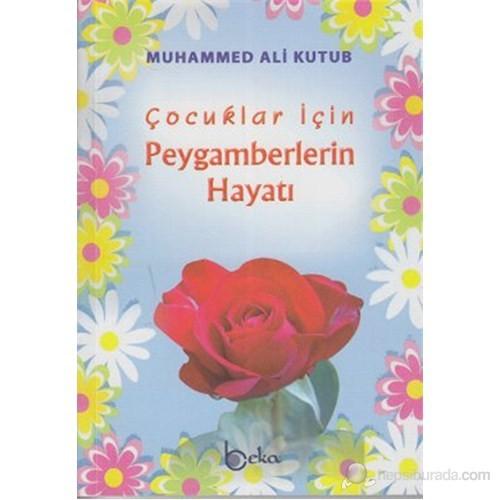 Çocuklar İçin Peygamberlerin Hayatı-Muhammed Ali Kutub