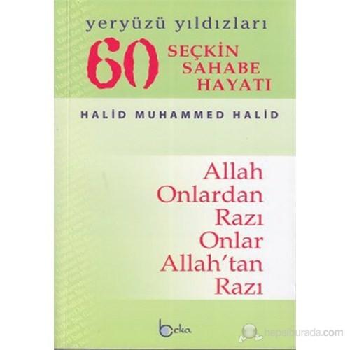 60 Seçkin Sahabe Hayatı Yeryüzü Yıldızlerı (2. Hamur) (Allah Onlardan Razı Onlar Allah'tan Razı)