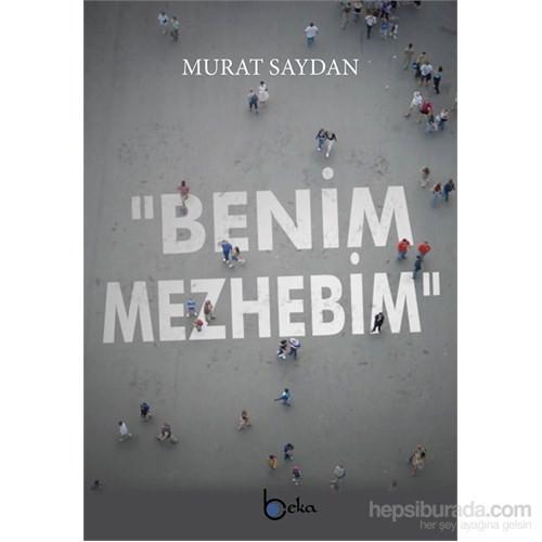 Benim Mezhebim-Murat Saydan