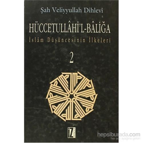 Hüccetullahi'l-Baliğa (2 Cilt) İslam Düşüncesinin İlkeleri