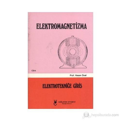 Elektromagnetizma - Elektroniğe Giriş Cilt: 4-Hasan Önal