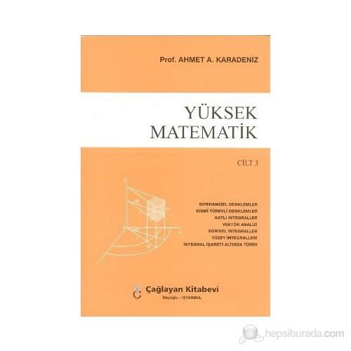 Yüksek Matematik Cilt: 3-Ahmet A. Karadeniz