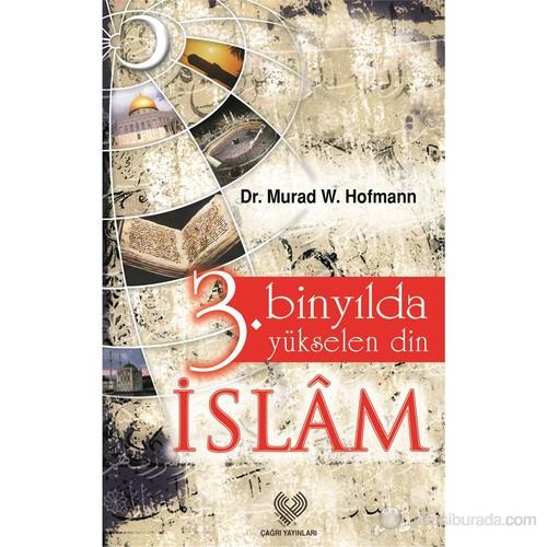 3. Binyılda Yükselen Din İslam