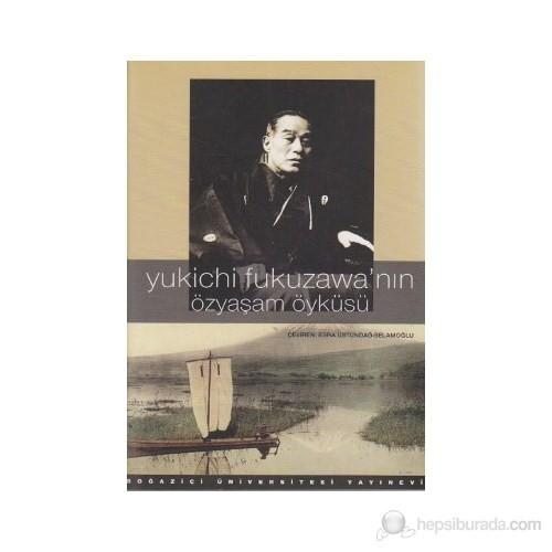 Yukichi Fukuzawa'Nın Özyaşam Öyküsü-Yukichi Fukuzawa