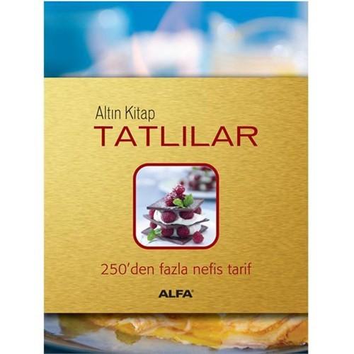 Altın Kitap Tatlılar - 250'den Fazla Nefis Tarif
