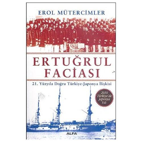 Ertuğrul Faciası - 21.Yüzyıla Doğru Türkiye-Japonya İlişkisi