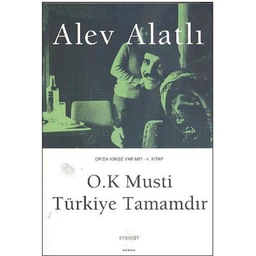 O.K. Musti Türkiye Tamamdır - Or'da Kimse Var Mı? 4. Kitap
